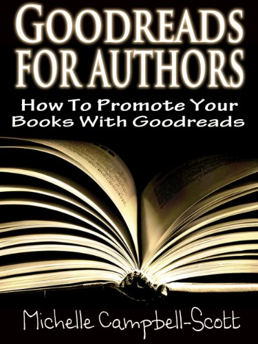 Goodreads For Authors: How To Use Goodreads To Promote Your Books (Goodreads compare prices)