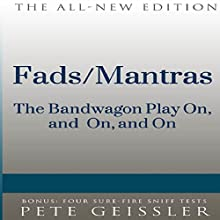 Fads/Mantras: The Bandwagon Plays On, and On, and On (Bigshots' Bull) (       UNABRIDGED) by Pete Geissler Narrated by Ray Allaire
