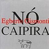 echange, troc Egberto Gismonti - No Caipira