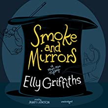 Smoke and Mirrors: The Stephens and Mephisto, Book 2 Audiobook by Elly Griffiths Narrated by James Langton