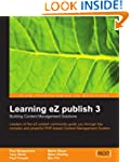 Learning EZ Publish 3: Building Conte...