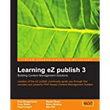 "Learning eZ publish 3 : Building content management solutions: Leaders of the eZ publish community guide you through this complex and powerful PHP based content management system.von ""Bjorn Dieding"""