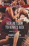 Her Return to King's Bed (Harlequin Desire\Kings of California)