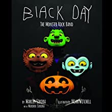 Black Day: The Monster Rock Band Audiobook by Marcus Sikora, Mardra Sikora Narrated by Mardra Sikora