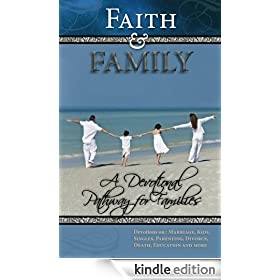 Faith and Family - Family Mealtime Devotions: Christian Devotionals for Women and Men (A Christian Devotions Ministries Resource Book 1)