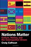 img - for Nations Matter: Culture, History and the Cosmopolitan Dream book / textbook / text book