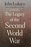 The Legacy of the Second World War (0300171382) by Lukacs, John