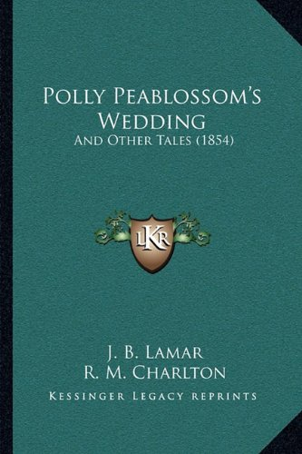 Polly Peablossom's Wedding: And Other Tales (1854)
