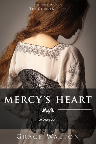 Book: Mercy's Heart (The ChristKeepers) by Grace Walton