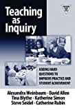 img - for Teaching as Inquiry: Asking Hard Questions to Improve Practice and Student Achievement book / textbook / text book
