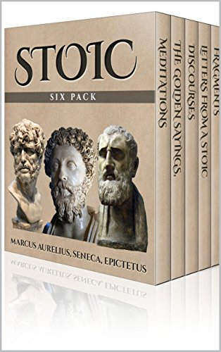 Marcus Aurelius - Stoic Six Pack - Meditations of Marcus Aurelius, Golden Sayings, Fragments and Discourses of Epictetus, Letters From A Stoic and The Enchiridion (Illustrated) (English Edition)