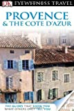 DK Eyewitness Travel Guide: Provence & The Cote d'Azur Roger Williams