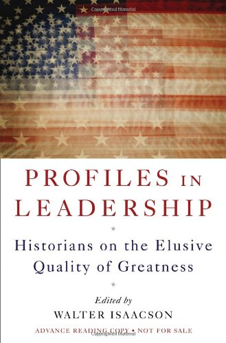 Profiles in Leadership: Historians on the Elusive Quality...