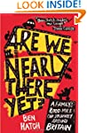 Are We Nearly There Yet?: A Family's...