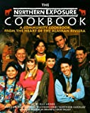 The Northern Exposure Cookbook: A Community Cookbook from the Heart of the Alaskan Riviera (0809237601) by Weiner, Ellis
