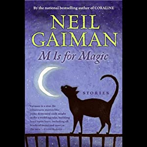 M is for Magic | [Neil Gaiman]