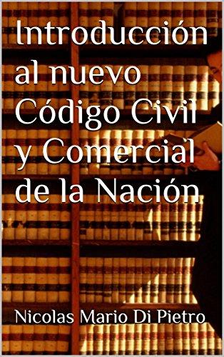 Introducción al nuevo Código Civil y Comercial de la Nación