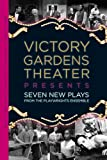 Victory Gardens Theater Presents: Seven New Plays from the Playwrights Ensemble