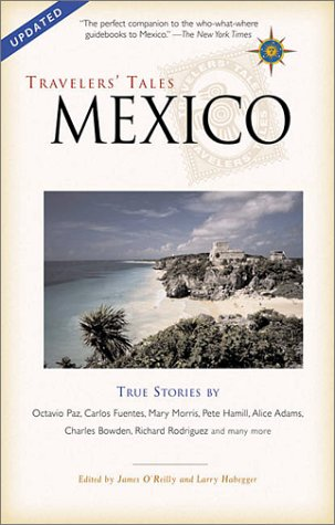 Travelers' Tales Mexico: True Stories (Travelers' Tales Guides)