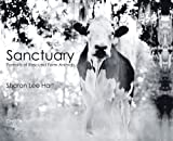 img - for Sharon Lee Hart: Sanctuary: Portraits of Rescued Farm Animals book / textbook / text book