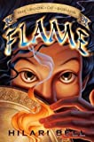 Flame (Book of Sorahb) (0689854137) by Bell, Hilari
