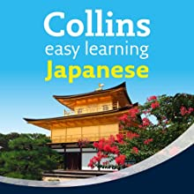 Japanese Easy Learning Audio Course: Learn to speak Japanese the easy way with Collins (       UNABRIDGED) by Junko Ogawa, Fumitsugu Enokida, Rosi McNab Narrated by Collins