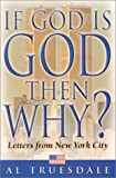 If God Is God...Then Why?: Letters from New York City