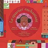 """Afficher """"Le Quartier enchantant"""""""