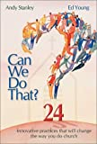 img - for Can We Do That: 24 Innovative Practices That Will Change the Way You Do Church book / textbook / text book