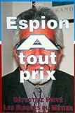 echange, troc Elie Cohen - Espion a Tout Prix Ou Détective Prive - les Risques du Metier