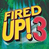 Fired Up 3