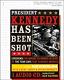 President Kennedy Has Been Shot (PB)