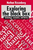 img - for Exploring the Black Box: Technology, Economics, and History book / textbook / text book
