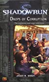 Shadowrun #4: Drops of Corruption (Shadowrun)
