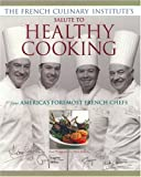 img - for The French Culinary Institute's Salute to Healthy Cooking book / textbook / text book