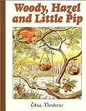 Woody Hazel & Little Pip