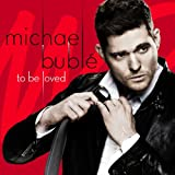 To Be Loved -Deluxe- Michael Buble