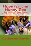 img - for Hope for the Honey Bee: How to Grow a Year-Round Bee Garden in 10 Easy Steps book / textbook / text book