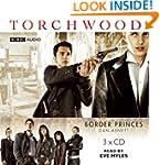 Torchwood: Border Princes: A Torchwoo...
