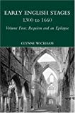 img - for Early English Stages, 1300 to 1660: Requiem and an Epilogue, Vol. 4 book / textbook / text book