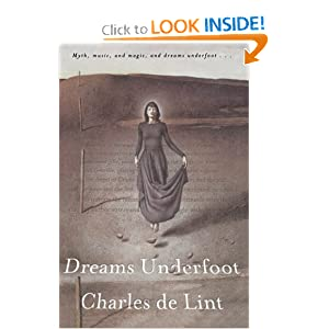 Dreams Underfoot: A Newford Collection by Charles de Lint and John Jude Palencar