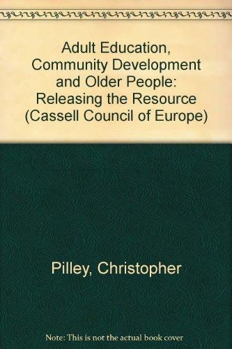 Adult Education Community Development and Older People: Releasing the Resource (Council of Europe)
