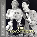 The Misanthrope Performance by  Moliere Narrated by Kevin Gudahl, Hollis Resnick