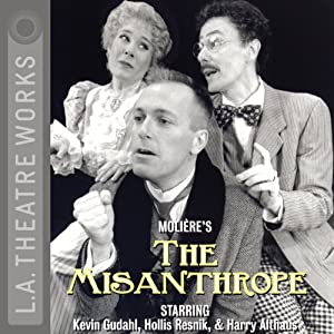 The Misanthrope (Dramatized) | [Moliere]