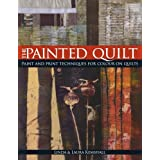 "The Painted Quilt: Paint And Print Techniques For Color On Quilts: Paint and Print Techniques for Colour on Quiltsvon ""Linda Kempshall"""