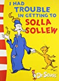 I Had Trouble in Getting to Solla Sollew: Yellow Back Book Dr. Seuss