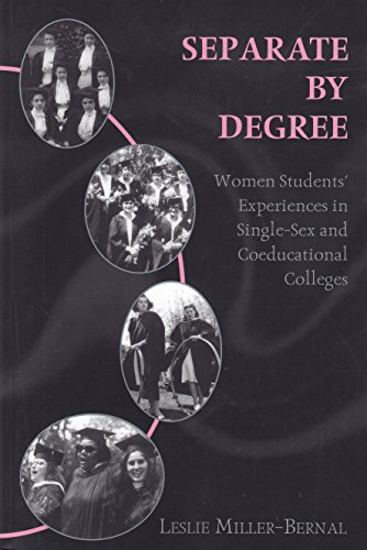 Separate By Degree: Women Students' Experiences In Single-Sex And Coeducational Colleges (History Of Schools And Schooling, V. 9)
