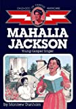 img - for Mahalia Jackson: Young Gospel Singer (Childhood of Famous Americans) book / textbook / text book