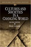 Cultures and Societies in a Changing World (Sociology for a New Century Series) (0761930485) by Wendy Griswold
