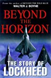 Beyond the Horizon: The Story of Lockheed (Thomas Dunne Book)